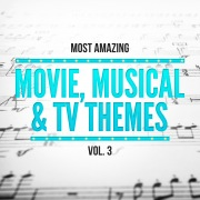 Most Amazing Movie, Musical & TV Themes, Vol. 3