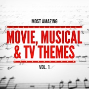 Most Amazing Movie, Musical & TV Themes, Vol. 1