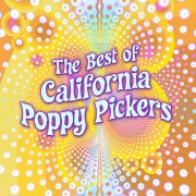The Best of California Poppy Pickers
