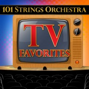 101 Strings Orchestra TV Favorites