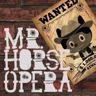 ミスターホースオペラ