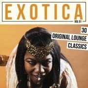 Exotica, Vol.1: 30 Original Lounge Classics