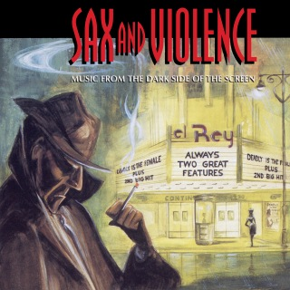 Sax And Violence (Music From The Dark Side Of The Screen)
