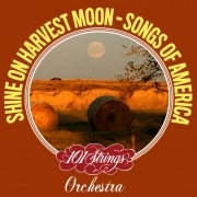 Shine On Harvest Moon: Songs of America