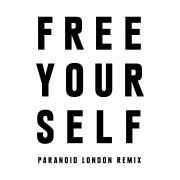 Free Yourself (Paranoid London Remix)