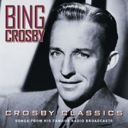 Crosby Classics (Songs From His Famous Radio Broadcasts)