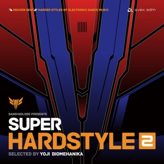 BANGINGLOBE presents SUPER HARDSTYLE 2 selected by YOJI BIOMEHANIKA