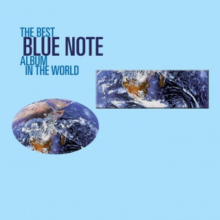 The Best Blue Note Album In The World...Ever
