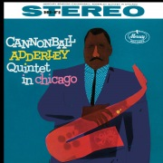 Cannonball Adderley Quintet In Chicago feat. John Coltrane, Wynton Kelly, Paul Chambers, Jimmy Cobb