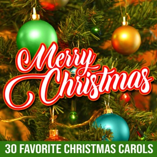 Merry Christmas: 30 Favorite Christmas Carols