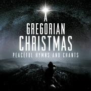 A Gregorian Christmas: Peaceful Hymns & Chants
