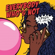 Everybody Who's Not (feat. Orion)