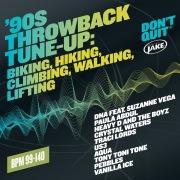 Body By Jake: '90s Throwback Tune-Up: Biking, Hiking, Climbing, Walking, Lifting  (BPM 99-140)