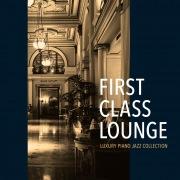 First Class Lounge ~ゆったり優雅なジャズピアノセレクション~