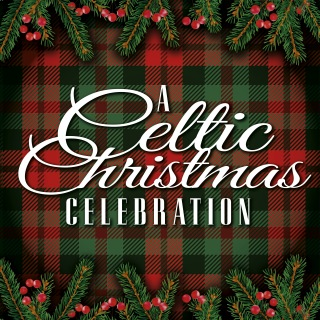 A Celtic Christmas Celebration