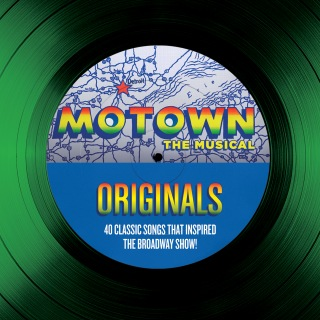 Motown The Musical Originals - 40 Classic Songs That Inspired The Broadway Show!