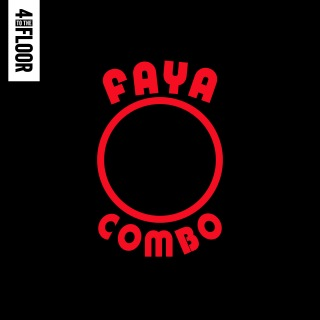 4 To The Floor Presents Faya Combo
