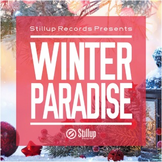 Stillup Records Presents Winter Paradise