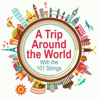 A Trip Around the World with the 101 Strings