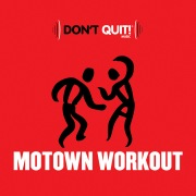 Don't Quit Music: Motown Workout (Continuous Mix)