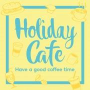 HOLIDAY CAFE -お家でまったりカフェ気分が味わえるBGM集-