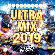 ULTRA MIX -2019- Mixed by DJ YAGI