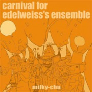 Carnival For Edelweiss's Ensemble