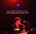 LIVE at Blue Note Tokyo 2011 (2.8MHz dsd + mp3)