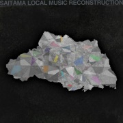 SAITAMA  LOCAL MUSIC RECONSTRUCTION