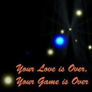 Your Love is Over, Your Game is Over