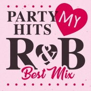 PARTY HITS MY R&B Best mix