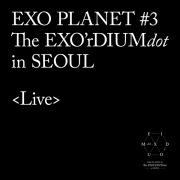 EXO PLANET #3 The EXO'rDIUM[dot] [Live]