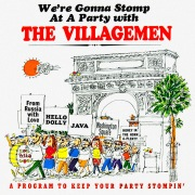We're Gonna Stomp at a Party with The Villagemen (Remastered from the Original Master Tapes)