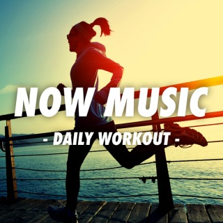 NOW MUSIC - DAILY WORKOUT -
