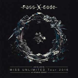 PassCode MISS UNLIMITED Tour 2016 at STUDIO COAST