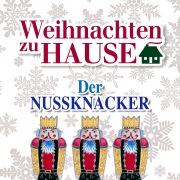 Weihnachten zu Hause: Der Nussknacker, Op. 71
