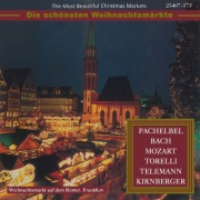 The Most Beautiful Christmas Markets: Pachelbel, Bach, Mozart, Torelli, Telemann & Kirnberger (Classical Music for Christmas Time)