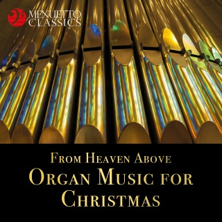 From Heaven Above - Organ Music for Christmas