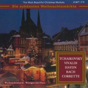 The Most Beautiful Christmas Markets: Tchaikovsky, Vivaldi, Haydn, Bach & Corrette (Classical Music for Christmas Time)
