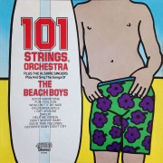 101 Strings Plus The Alshire Singers Play and Sing the Songs of The Beach Boys (Remastered from the Original Master Tapes)