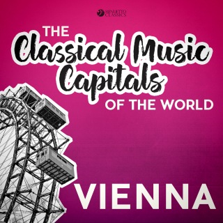 Classical Music Capitals of the World: Vienna
