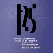 Brahms: Alto Rhapsody, Reger: An die Hoffnung, Reger: Hiller Variations and Fugue (Live)