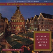 The Most Beautiful Christmas Markets: Scarlatti, Purcell, Mozart & Reger (Classical Music for Christmas Time)