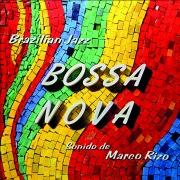 Bossa Nova: Brazilian Jazz (Remastered from the Original Somerset Tapes)