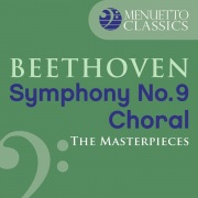 """The Masterpieces - Beethoven: Symphony No. 9 in D Minor, Op. 125 """"Choral"""""""