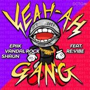 Yeah Ah Gang (feat. Revibe)