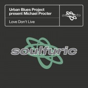 Love Don't Live (Urban Blues Project present Michael Procter)