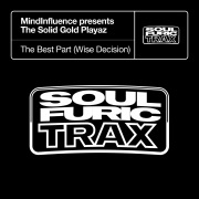 The Best Part (Wise Decision) [MindInfluence Presents The Solid Gold Playaz]
