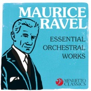 Maurice Ravel - Essential Orchestral Works