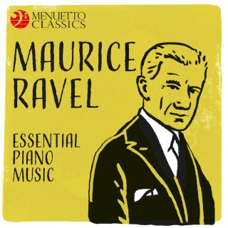 Maurice Ravel - Essential Piano Music